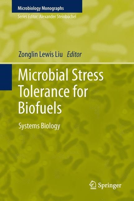 Microbial Stress Tolerance for Biofuels | Liu | 2012, 2011 | Buch (Cover)