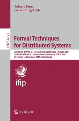 Abbildung von Bruni / Dingel | Formal Techniques for Distributed Systems | 2011 | Joint 13th IFIP WG 6.1 Interna... | 6722