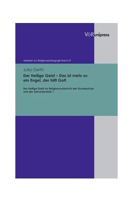 Abbildung von Gerth | Der Heilige Geist – Das ist mehr so ein Engel, der hilft Gott | 2011 | Der Heilige Geist im Religions... | Band 047