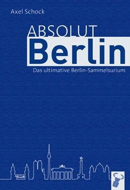Abbildung von Schock | Absolut Berlin | 2011 | Das Berlin-Sammelsuirum