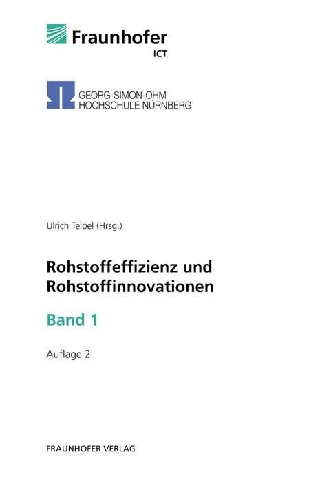 Rohstoffeffizienz und Rohstoffinnovationen - Band 1 | / Teipel | 2., unveränd. Aufl., 2011 | Buch (Cover)