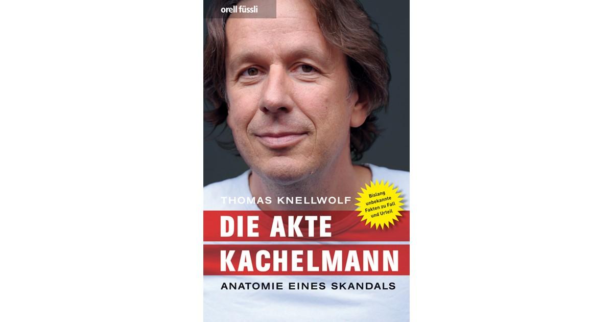 Die Akte Kachelmann | Knellwolf, 2011 | Buch | beck-shop.de