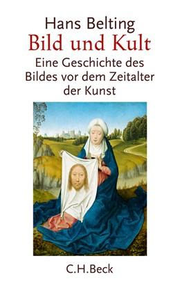 Abbildung von Belting, Hans | Bild und Kult | 7. Auflage | 2011 | Eine Geschichte des Bildes vor...
