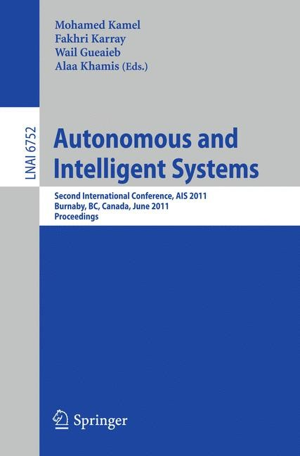 Autonomous and Intelligent Systems | Kamel / Karray / Gueaieb / Khamis, 2011 | Buch (Cover)