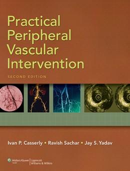 Abbildung von Casserly / Sachar / Yadav   Practical Peripheral Vascular Intervention   Second   2011