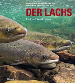 Abbildung von Mertens / Bösiger / Imhof | Der Lachs | 2011 | Ein Fisch kehrt zurück