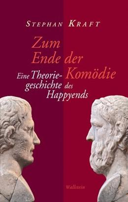 Abbildung von Kraft | Zum Ende der Komödie | 2011 | Eine Theoriegeschichte des Hap...