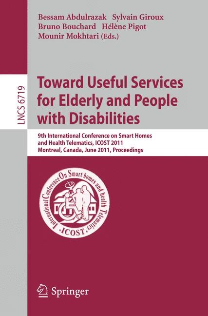 Abbildung von Abdulrazak / Giroux / Bouchard / Pigot / Mokhtari | Towards Useful Services for Elderly and People with Disabilities | 2011