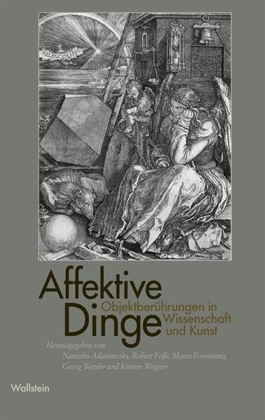 Affektive Dinge | Adamowsky / Felfe / Formisano, 2011 (Cover)