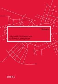 Grammatikübungsbuch Türkisch   Moser-Weithmann / Lischewski, 2012   Buch (Cover)