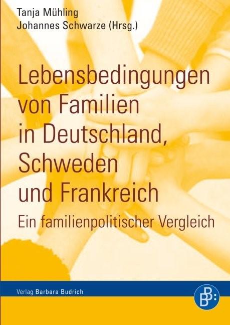 Lebensbedingungen von Familien in Deutschland, Schweden und Frankreich | Mühling / Schwarze, 2011 | Buch (Cover)