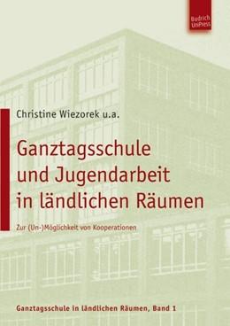 Abbildung von Wiezorek / Hörnlein / Stark | Ganztagsschule und Kooperation in ländlichen Räumen | 2020 | Zur (Un-)Möglichkeit von Koope...