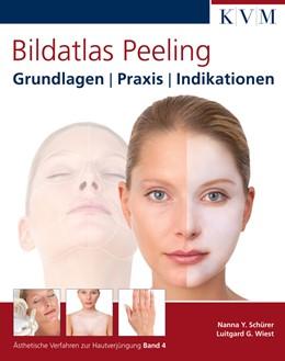 Abbildung von Schürer / Wiest   Bildatlas Peeling   1. Auflage   2011   Grundlagen   Praxis   Indikati...