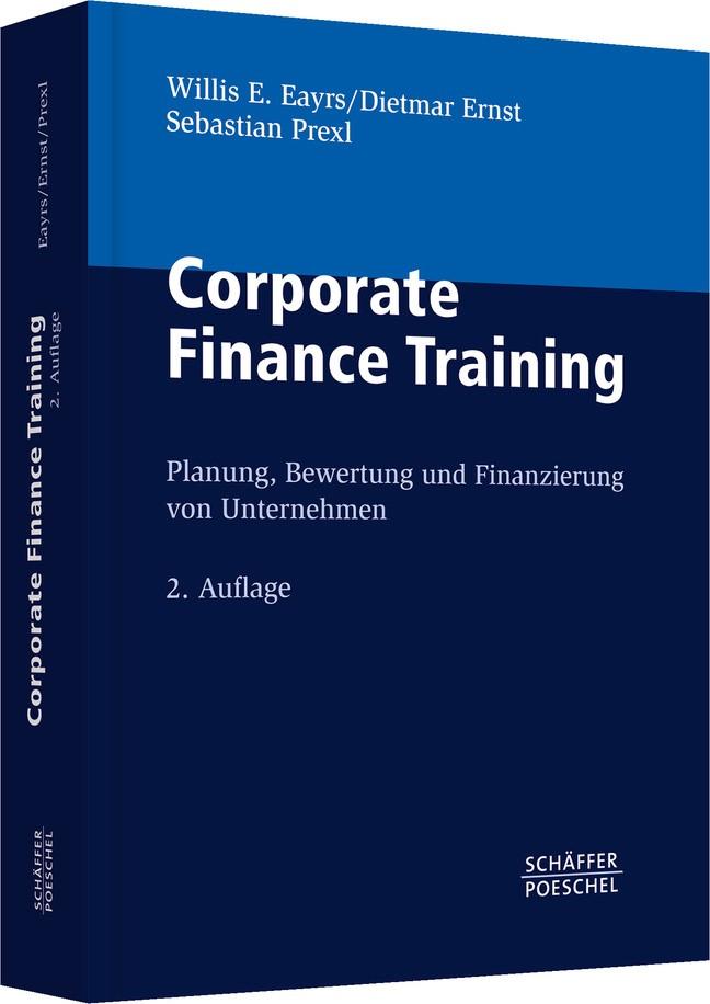 Corporate Finance Training | Eayrs / Ernst / Prexl | 2., überarbeitete Auflage, 2011 (Cover)