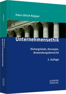 Abbildung von Küpper | Unternehmensethik | 2., überarbeitete und erweiterte Auflage | 2011 | Hintergründe, Konzepte, Anwend...