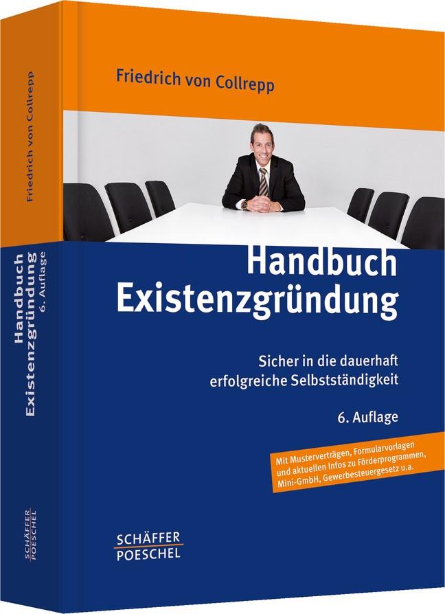 Handbuch Existenzgründung | von Collrepp | 6., überarbeitete und aktualisierte Auflage, 2011 (Cover)