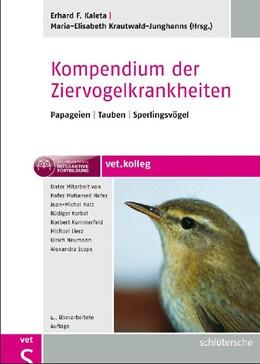 Abbildung von Kaleta / Krautwald-Junghanns | Kompendium der Ziervogelkrankheiten | 2011 | Papageien - Tauben - Sperlings...
