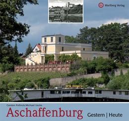 Abbildung von Pollnick | Aschaffenburg - gestern und heute | 2011