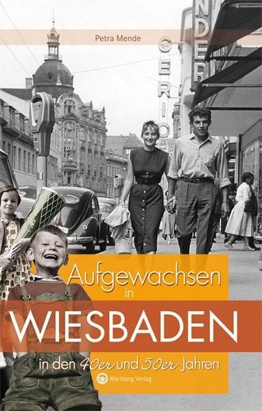 Abbildung von Mende | Aufgewachsen in Wiesbaden  in den  40er & 50er Jahren | 2011