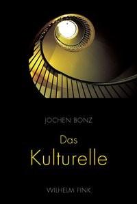 Das Kulturelle | Bonz | 1. Aufl. 2011, 2011 | Buch (Cover)