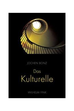 Abbildung von Bonz   Das Kulturelle   1. Aufl. 2011   2011