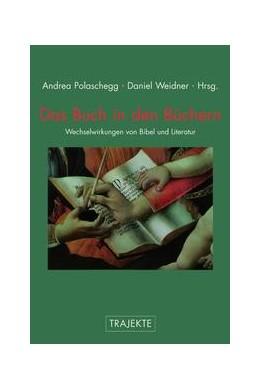 Abbildung von Polaschegg / Weidner | Das Buch in den Büchern | 1. Aufl. 2012 | 2012 | Wechselwirkungen von Bibel und...