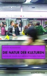 Die Natur der Kulturen | Mühlmann | 1. Aufl. 2011, 2011 | Buch (Cover)