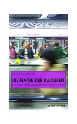 Abbildung von Mühlmann | Die Natur der Kulturen | 1. Aufl. 2011 | 2011 | Entwurf einer kulturgenetische...
