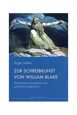 Abbildung von Lüdeke | Zur Schreibkunst von William Blake | 1. Auflage | 2013 | beck-shop.de