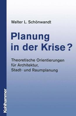 Abbildung von Schönwandt   Planung in der Krise?   2002   Theoretische Orientierungen fü...