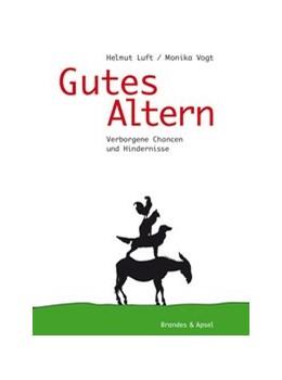 Abbildung von Luft / Vogt | Gutes Altern | 2. Auflage | 2014 | beck-shop.de