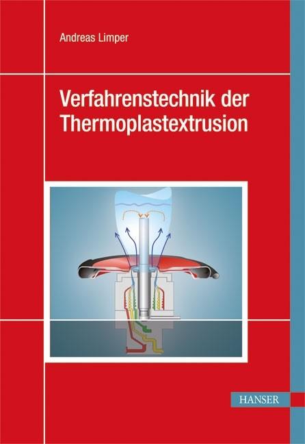 Verfahrenstechnik der Thermoplastextrusion | Limper, 2012 | Buch (Cover)