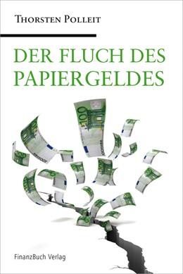 Abbildung von Polleit | Der Fluch des Papiergeldes | 1. Auflage 2011 | 2011