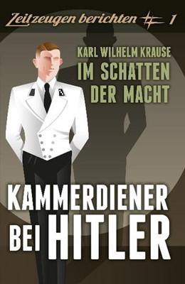 Abbildung von Krause   Kammerdiener bei Hitler   2011