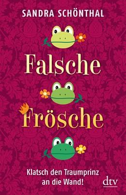 Abbildung von Schönthal | Falsche Frösche | 2012 | Klatsch den Traumprinz an die ... | 34687