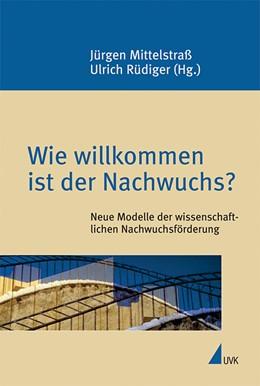 Abbildung von Mittelstraß / Rüdiger | Wie willkommen ist der Nachwuchs? | 2011 | Neue Modelle der wissenschaftl... | 4