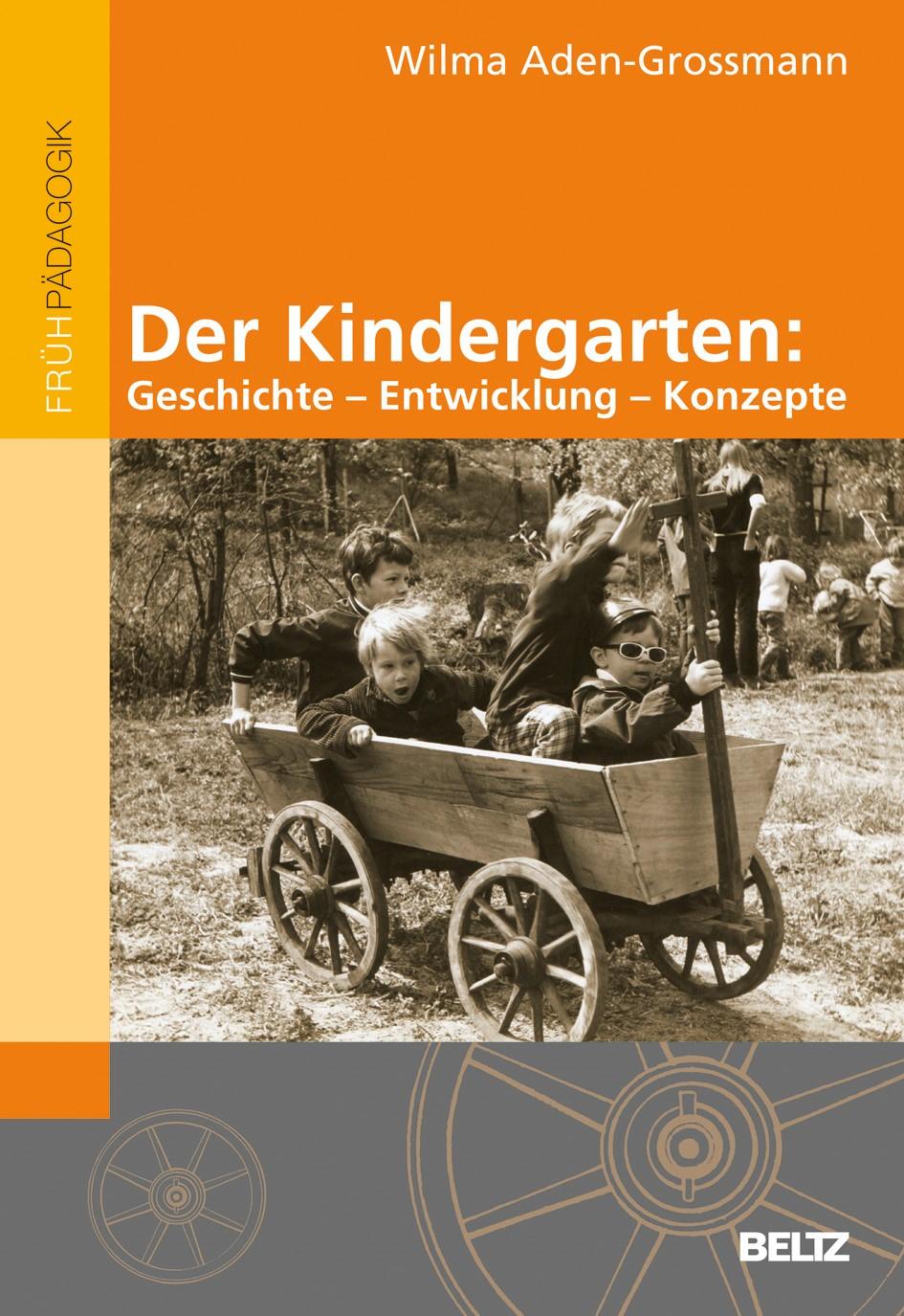 Der Kindergarten: Geschichte - Entwicklung - Konzepte | Aden-Grossmann, 2011 | Buch (Cover)