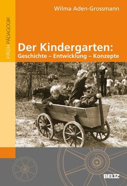Abbildung von Aden-Grossmann   Der Kindergarten: Geschichte - Entwicklung - Konzepte   2011