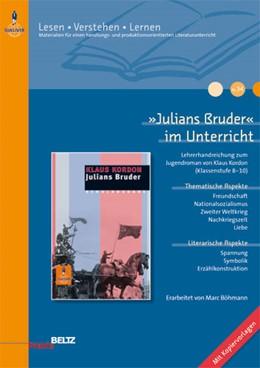 Abbildung von Böhmann | »Julians Bruder« im Unterricht | 2008 | Lehrerhandreichung zum Jugendr...
