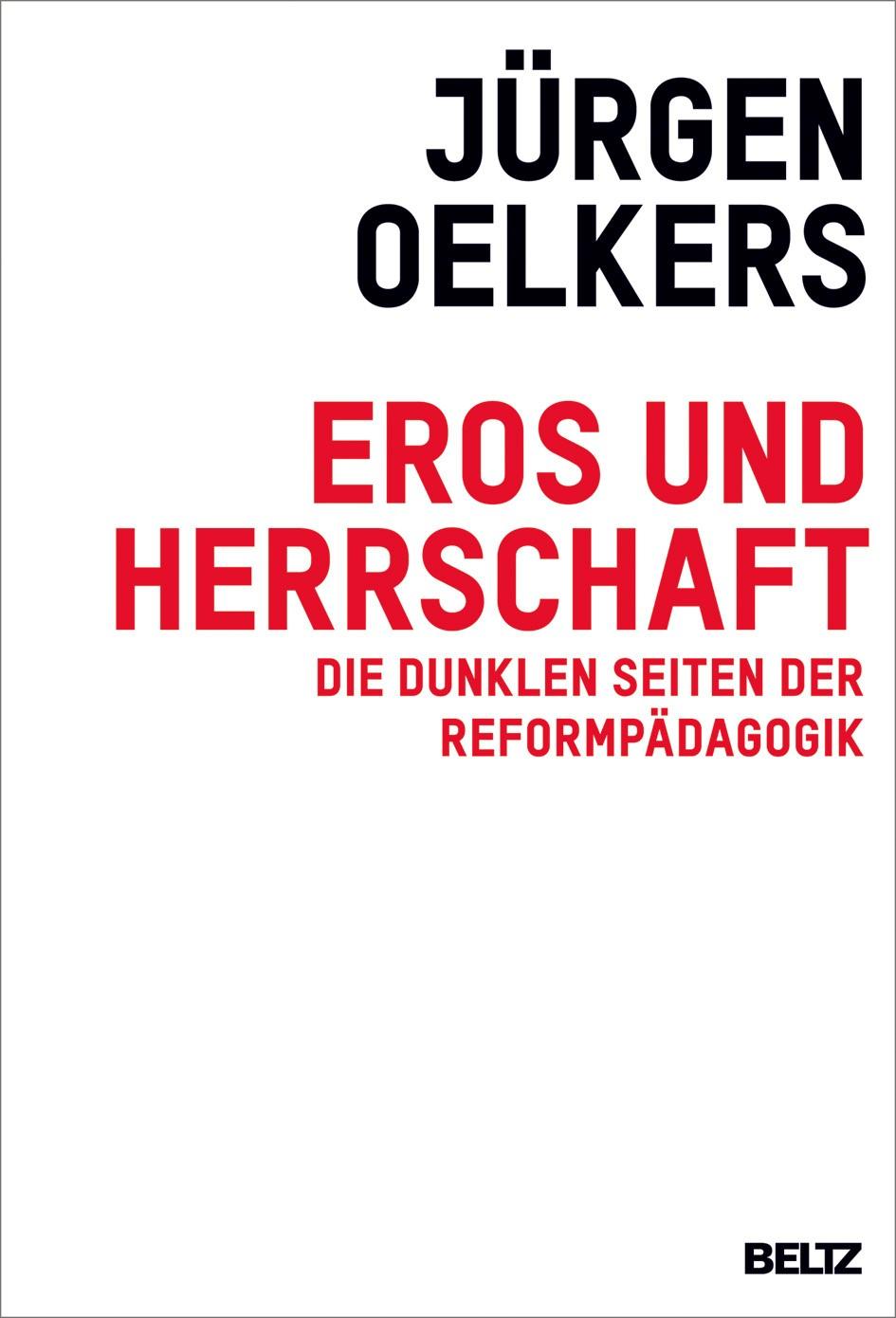Eros und Herrschaft | Oelkers, 2011 | Buch (Cover)