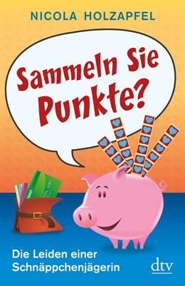Abbildung von Holzapfel | Sammeln Sie Punkte? | 2011 | Die Leiden einer Schnäppchenjä...
