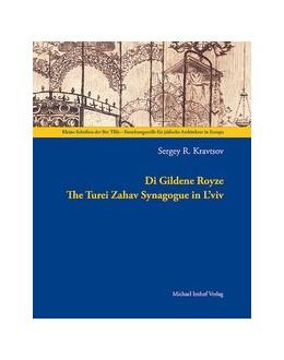 Abbildung von Kravtsov | DI GILDENE ROYZE | 2011 | The Turei Zahav Synagogue in L...