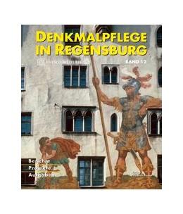 Abbildung von Denkmalpflege in Regensburg | 2011 | Beiträge zur Denkmalpflege in ... | 12