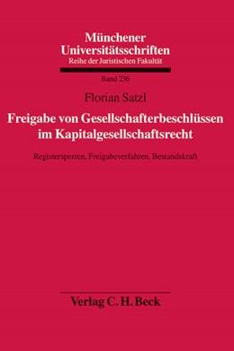 Abbildung von Satzl | Freigabe von Gesellschafterbeschlüssen im Kapitalgesellschaftsrecht | 1. Auflage | 2011 | Band 236 | beck-shop.de