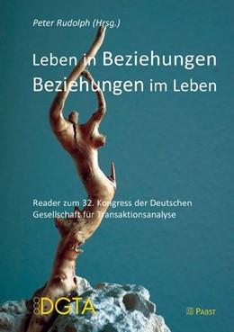 Abbildung von Rudolph   Leben in Beziehungen - Beziehungen im Leben   2011   Reader zum 32. Kongress der De...