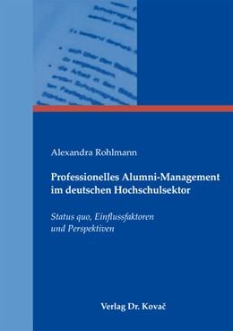Abbildung von Rohlmann | Professionelles Alumni-Management im deutschen Hochschulsektor | 2011 | Status quo, Einflussfaktoren u... | 10