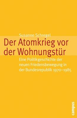 Abbildung von Schregel | Der Atomkrieg vor der Wohnungstür | 1. Auflage | 2011 | 19 | beck-shop.de
