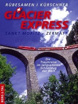 Abbildung von Rübesamen / Kürschner | GlacierExpress Sankt Moritz - Zermatt | 2. Auflage | 2020 | beck-shop.de