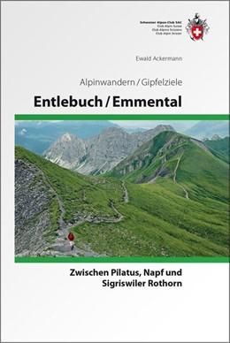 Abbildung von Ackermann | Alpinwandern Entlebuch - Emmental, zwischen Pilatus, Napf und Sigriswiler Rothorn | 1. Auflage | 2011 | Zwischen Pilatus, Napf und Sig...