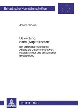 Abbildung von Schosser | Bewertung ohne «Kapitalkosten» | 2009 | Ein arbitragetheoretischer Ans... | 3349